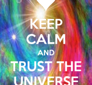 keep-calm-and-trust-the-universe-28